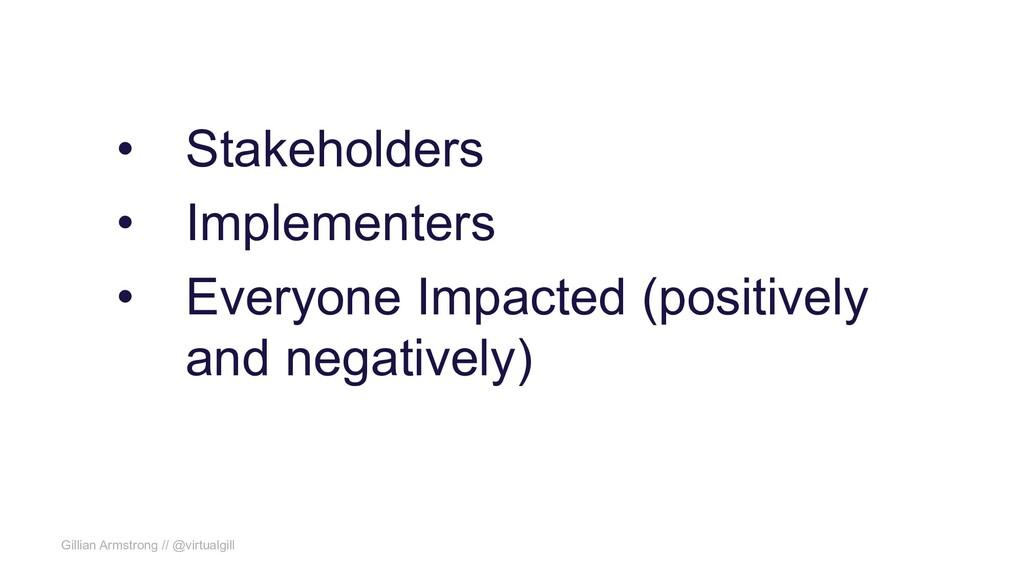 Gillian Armstrong // @virtualgill • Stakeholder...