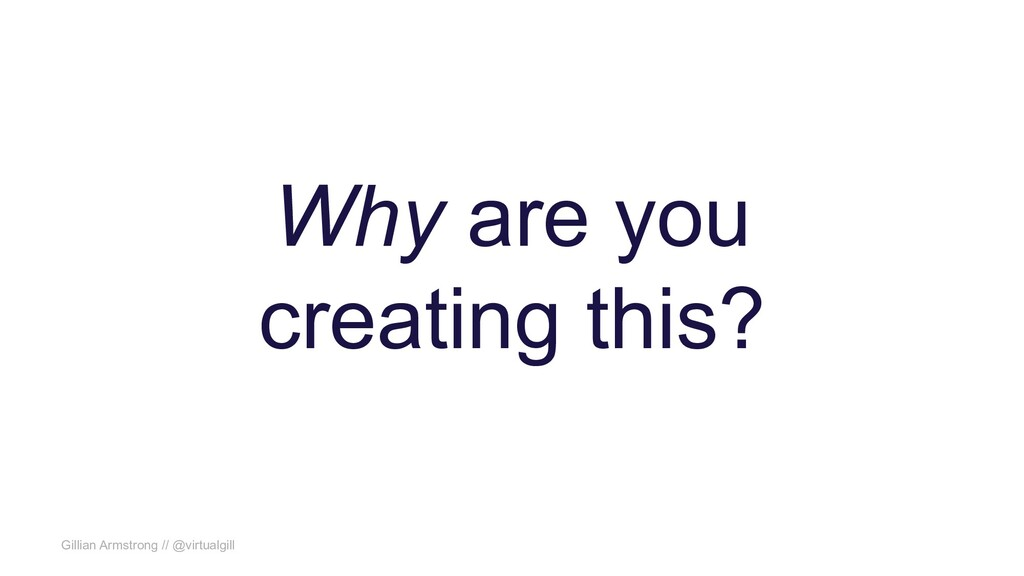 Gillian Armstrong // @virtualgill Why are you c...