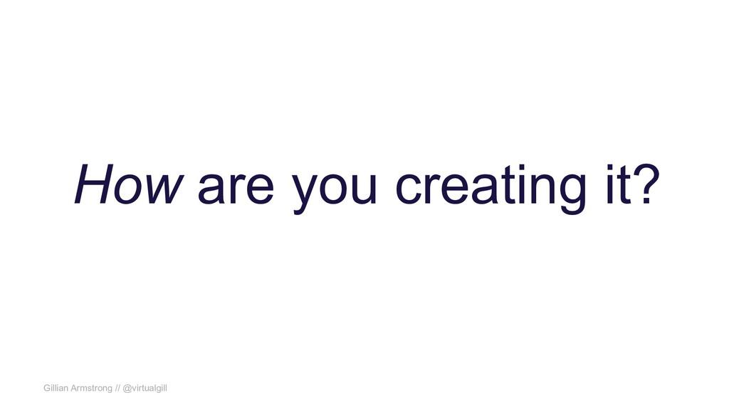 Gillian Armstrong // @virtualgill How are you c...