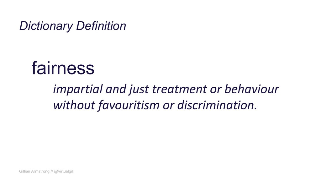Gillian Armstrong // @virtualgill fairness impa...
