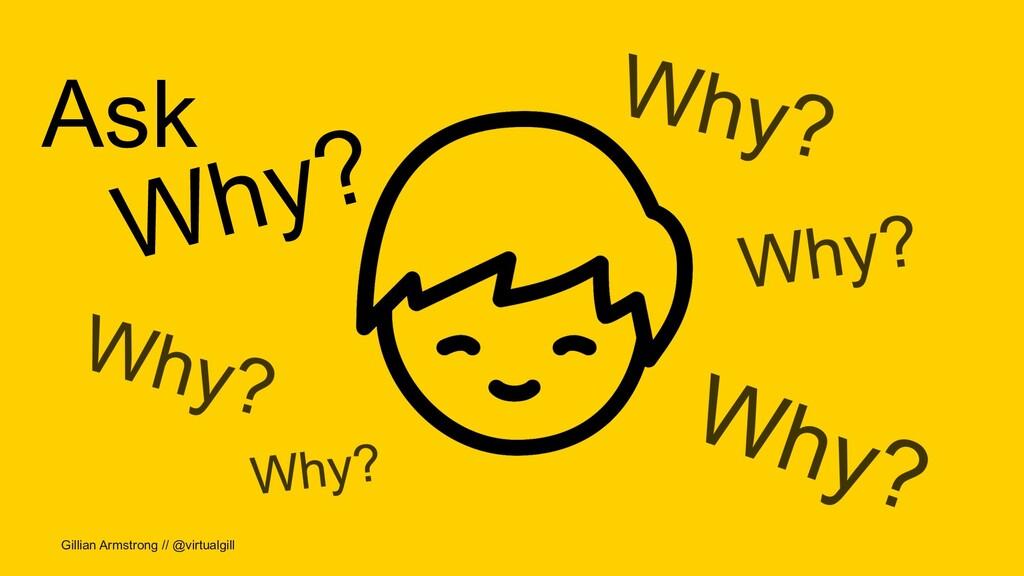Gillian Armstrong // @virtualgill Why? Ask