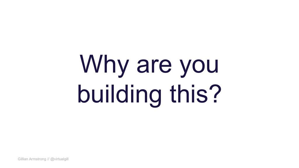 Gillian Armstrong // @virtualgill Why are you b...