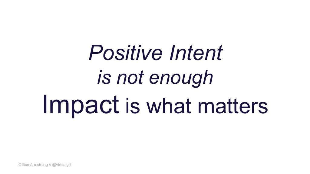 Gillian Armstrong // @virtualgill Positive Inte...