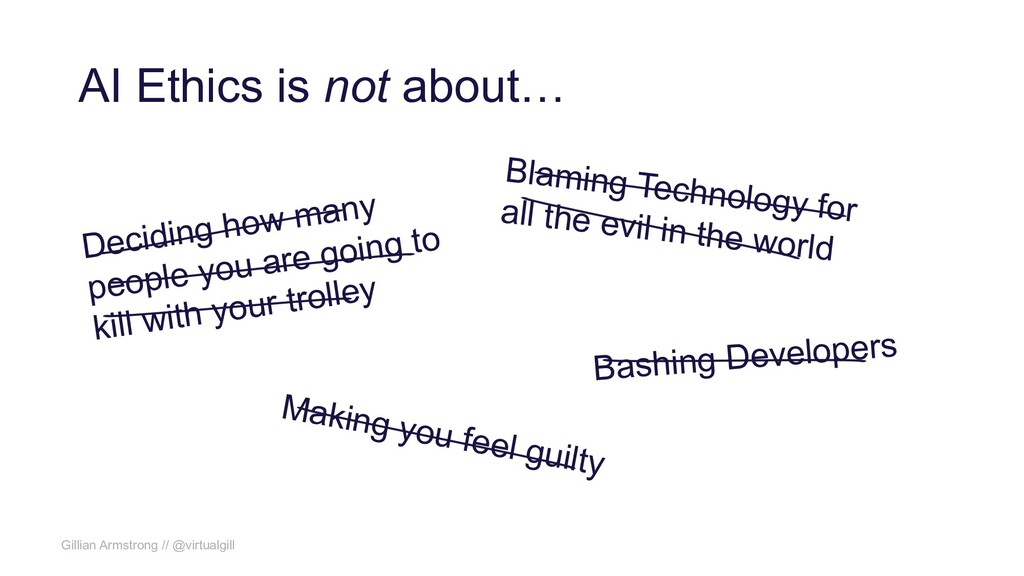 AI Ethics is not about… Gillian Armstrong // @v...