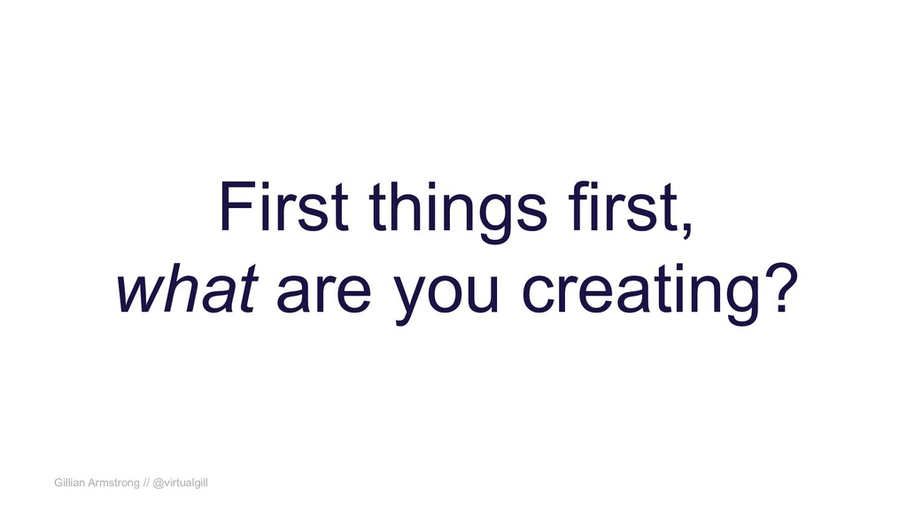 Gillian Armstrong // @virtualgill First things ...