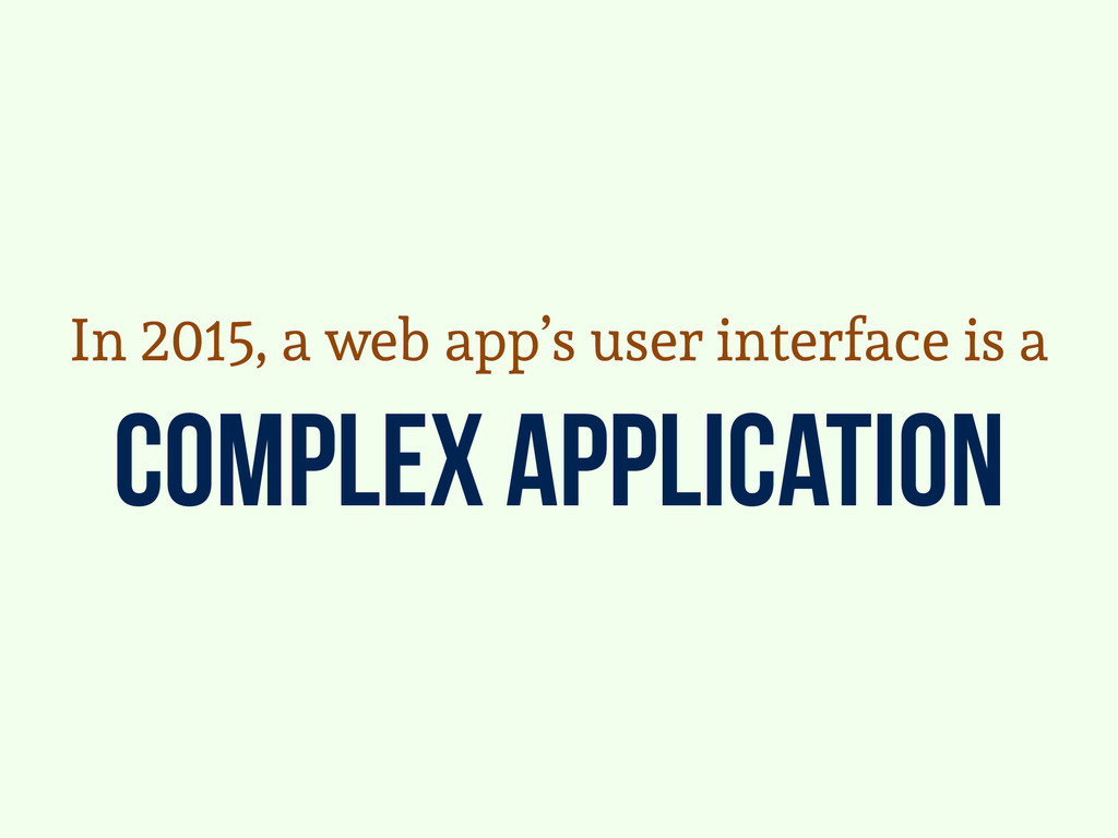 complex application In 2015, a web app's user i...
