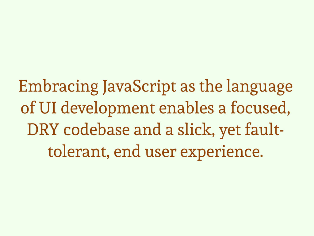 Embracing JavaScript as the language of UI deve...