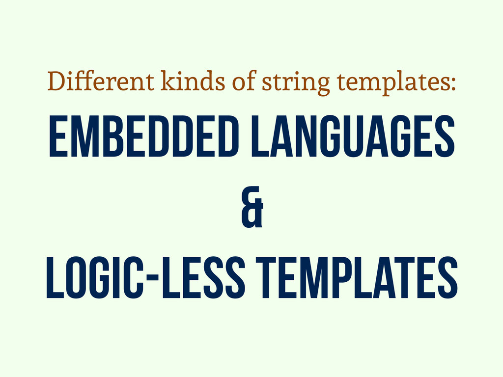 embedded languages & logic-less templates Diffe...