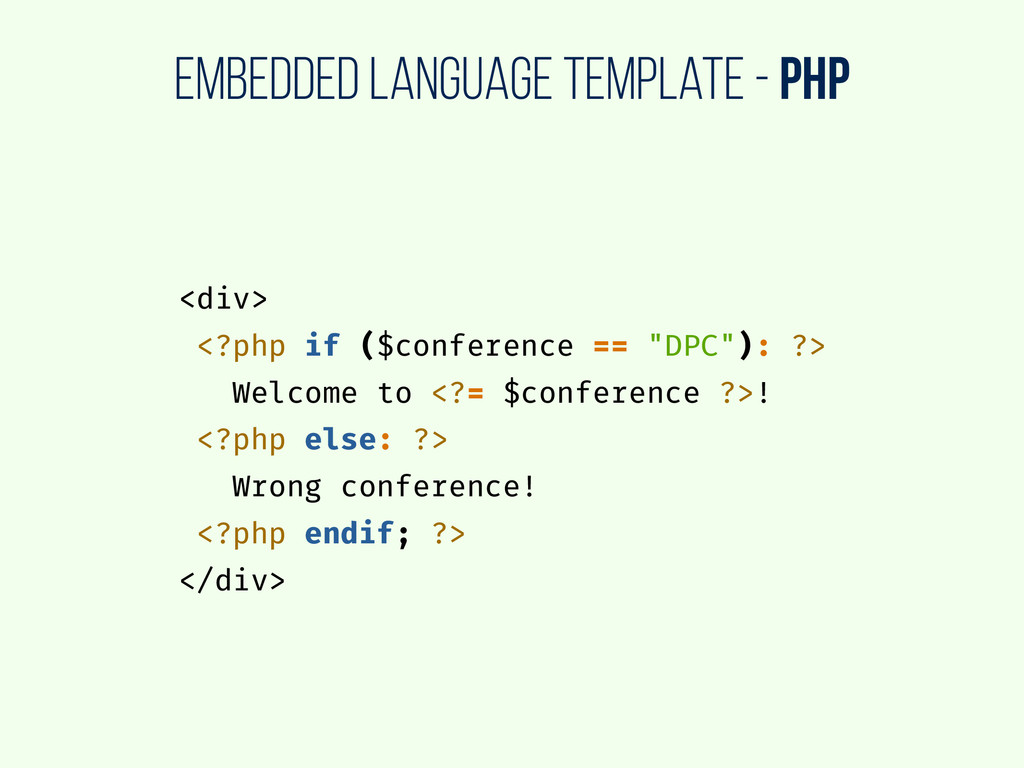 embedded language template - php <div> <?php if...