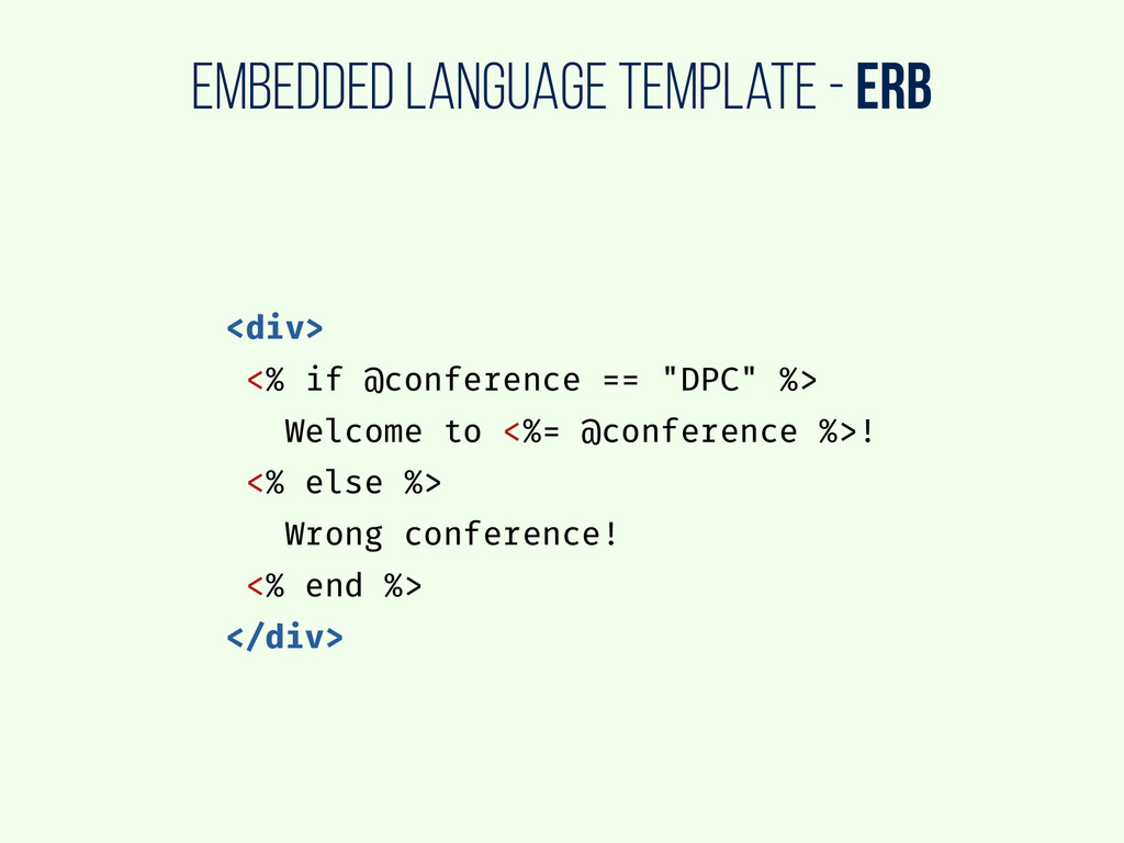 embedded language template - ERB <div> <% if @c...