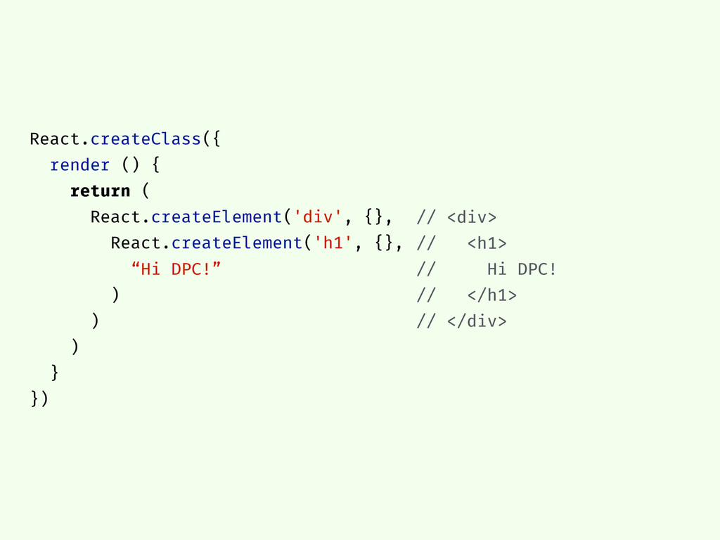 React.createClass({ render () { return ( React....
