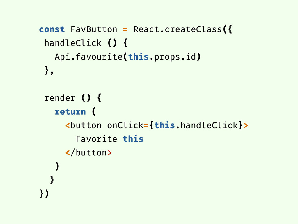 const FavButton = React.createClass({ handleCli...