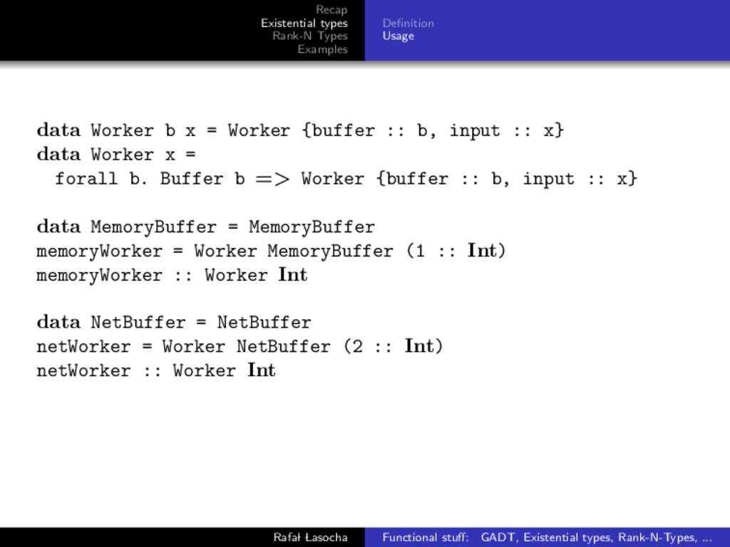 Recap Existential types Rank-N Types Examples D...