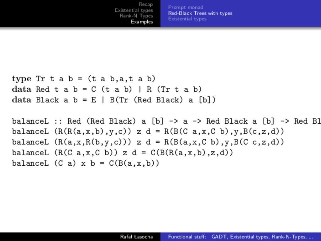 Recap Existential types Rank-N Types Examples P...