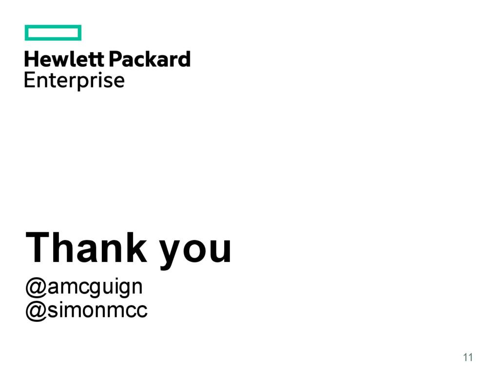 Thank you @amcguign @simonmcc 11