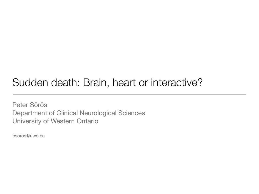Sudden death: Brain, heart or interactive? Pete...