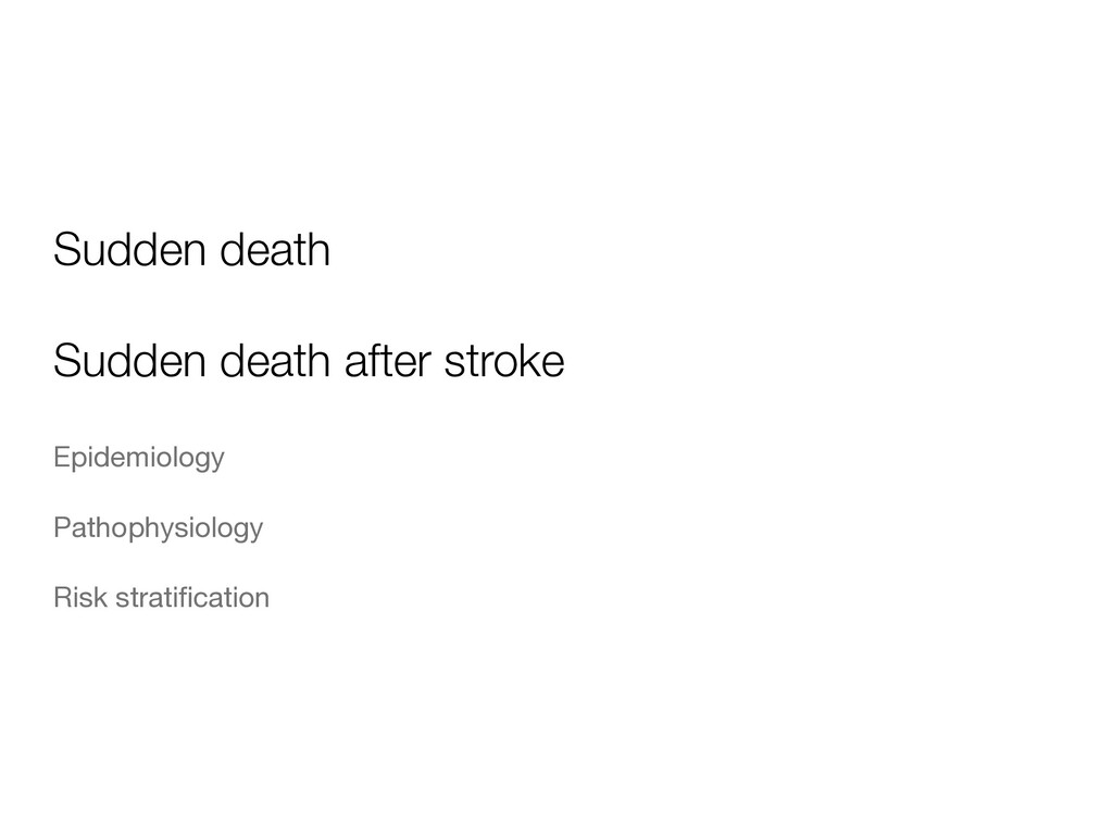 Sudden death Sudden death after stroke Epidemio...