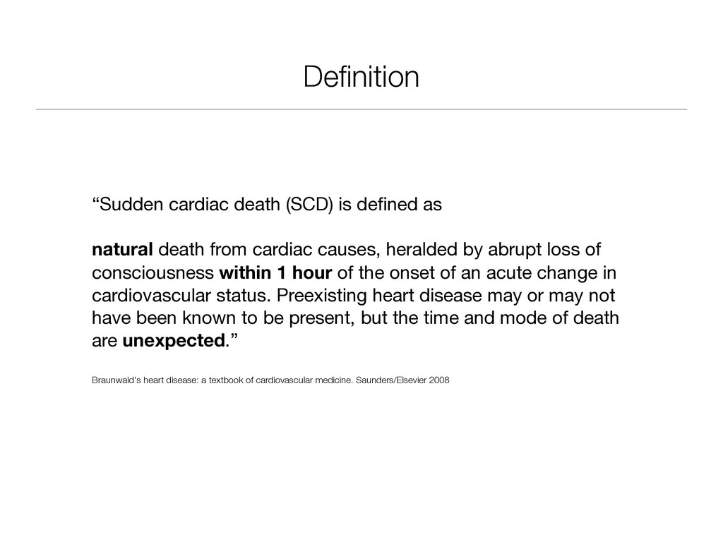 "Definition ""Sudden cardiac death (SCD) is defined..."