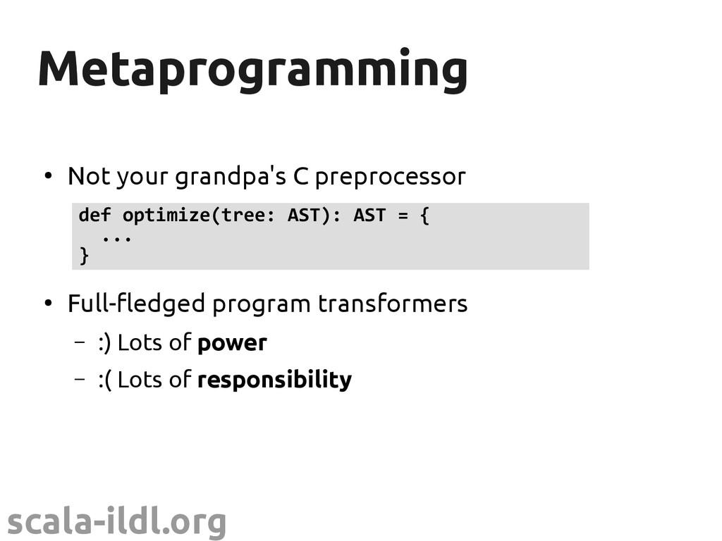 scala-ildl.org Metaprogramming Metaprogramming ...