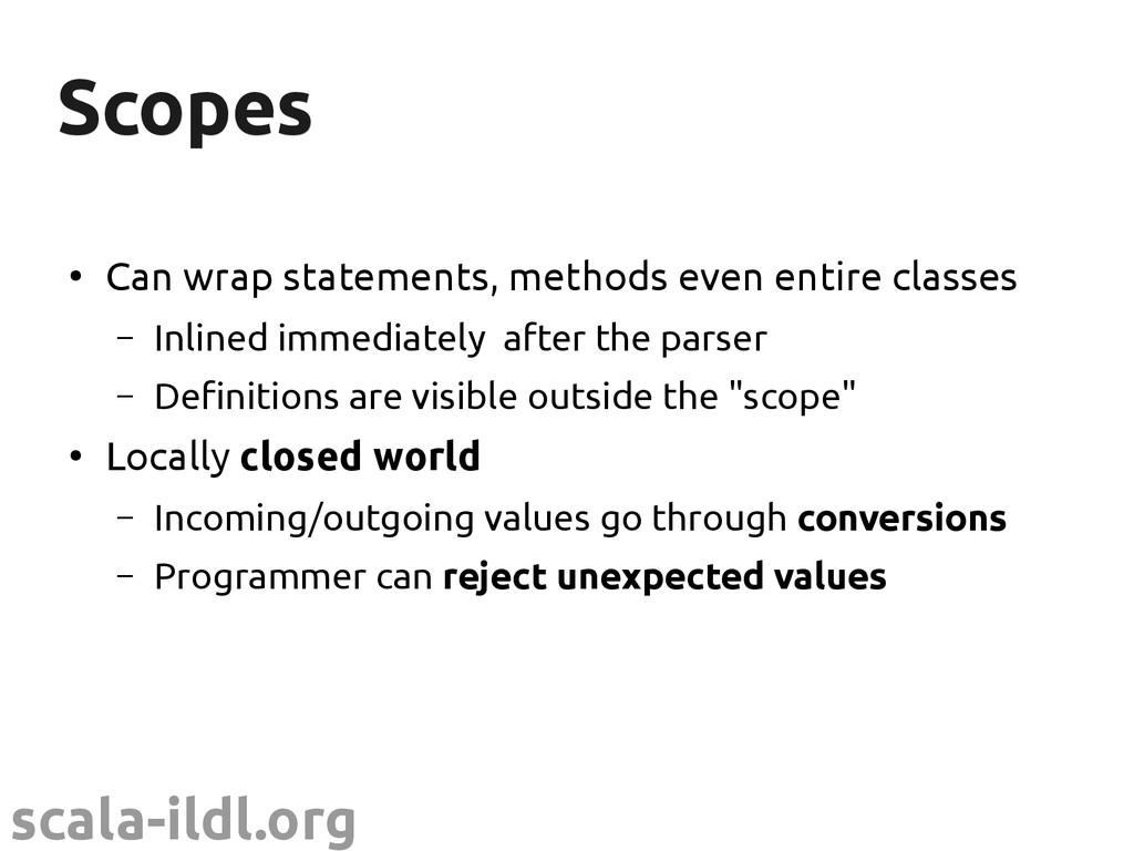 scala-ildl.org Scopes Scopes ● Can wrap stateme...