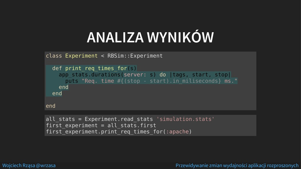 ANALIZA WYNIKÓW class Experiment < RBSim::Exper...