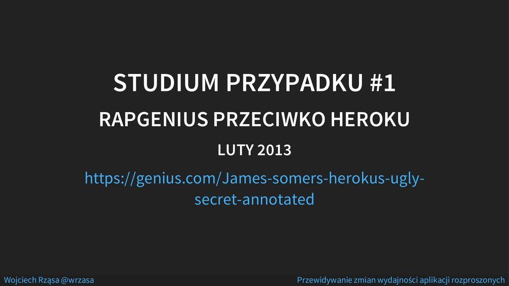 STUDIUM PRZYPADKU #1 RAPGENIUS PRZECIWKO HEROKU...
