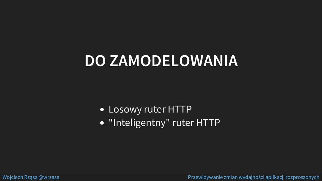 "DO ZAMODELOWANIA Losowy ruter HTTP ""Inteligentn..."