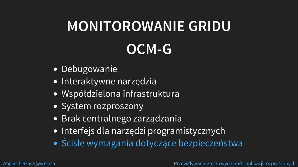 MONITOROWANIE GRIDU OCM-G Debugowanie Interakty...