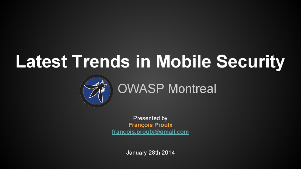 Latest Trends in Mobile Security OWASP Montreal...