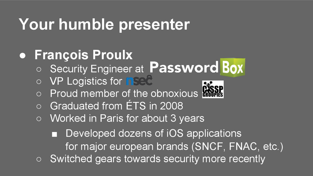 ● François Proulx ○ Security Engineer at ○ VP L...
