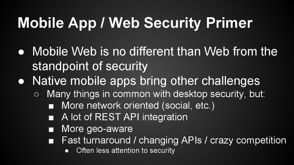 Mobile App / Web Security Primer ● Mobile Web i...