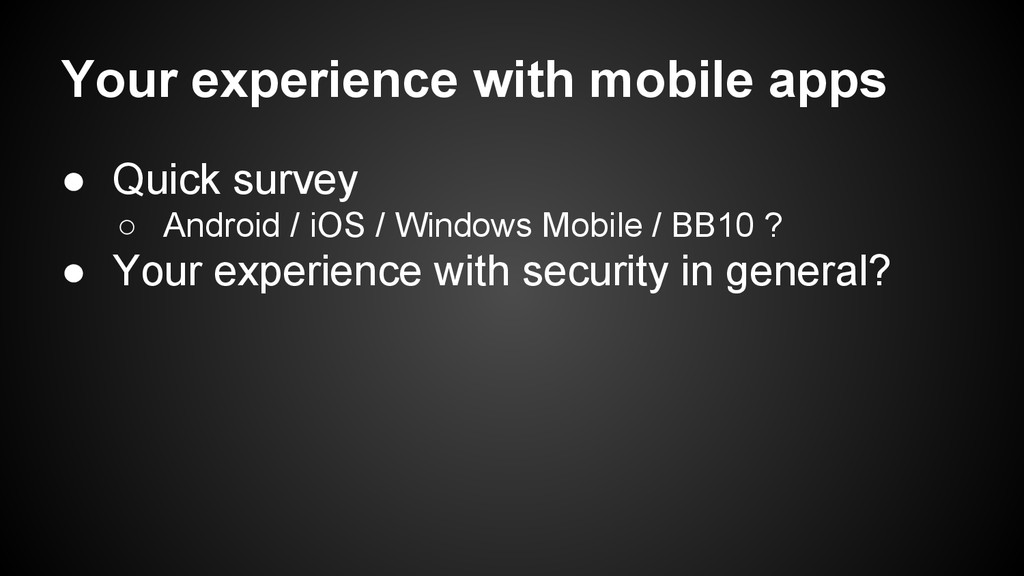 Your experience with mobile apps ● Quick survey...
