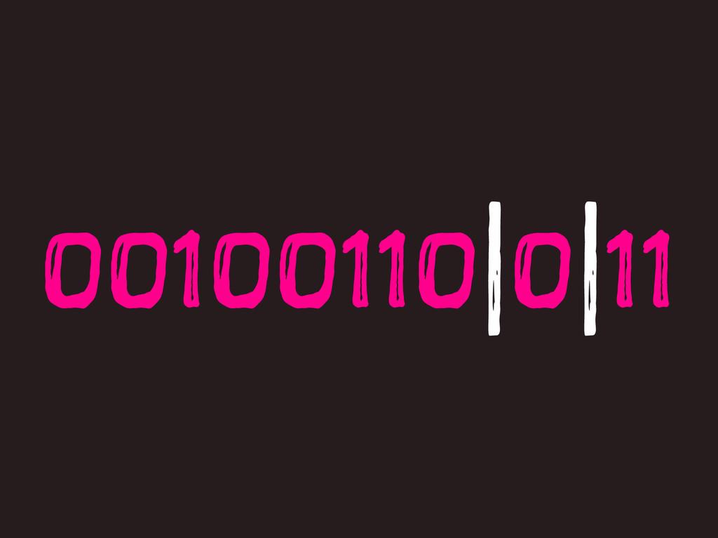 00100110 0 11