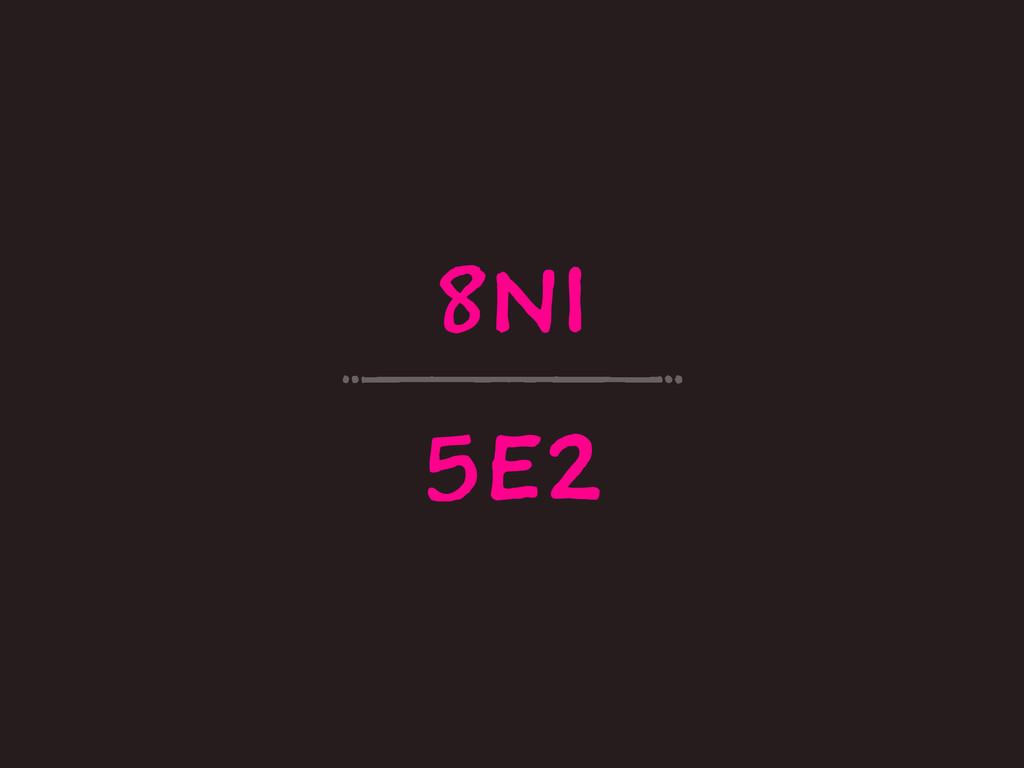 8N1 5E2