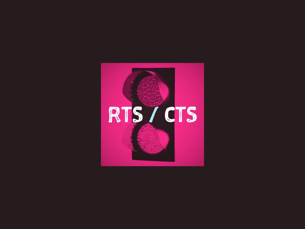 RTS / CTS