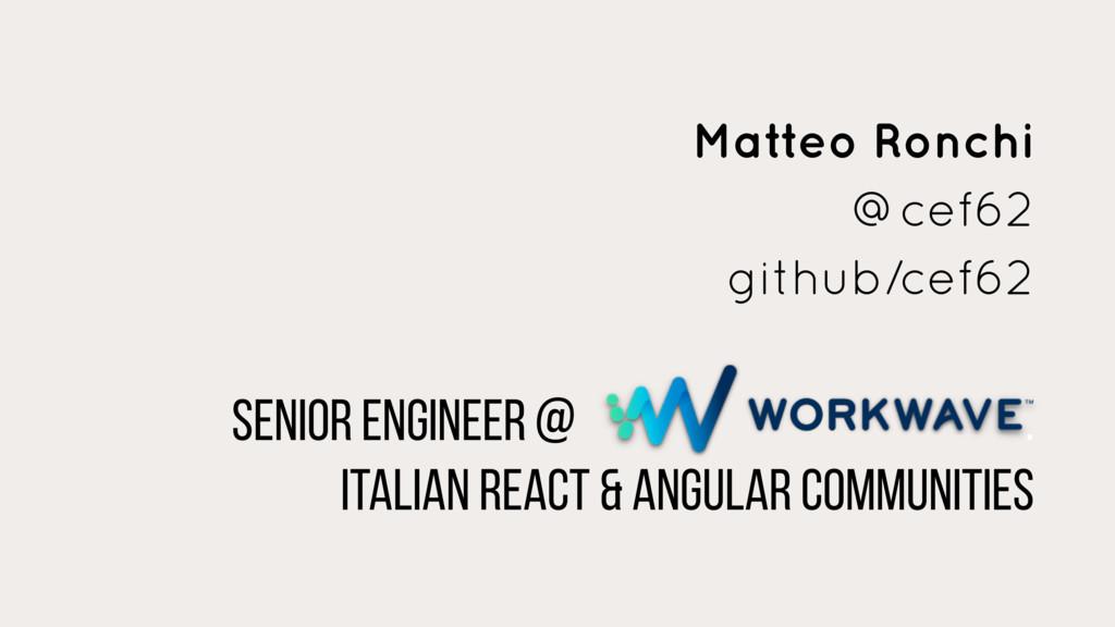 Senior engineer @ . Italian react & angular com...