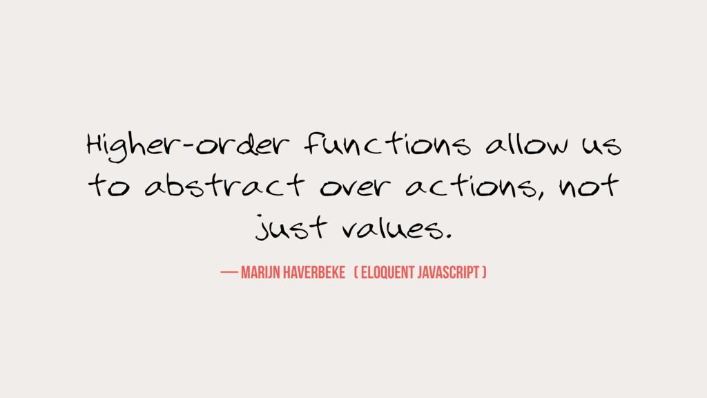 — Marijn Haverbeke ( eloquent javascript ) High...