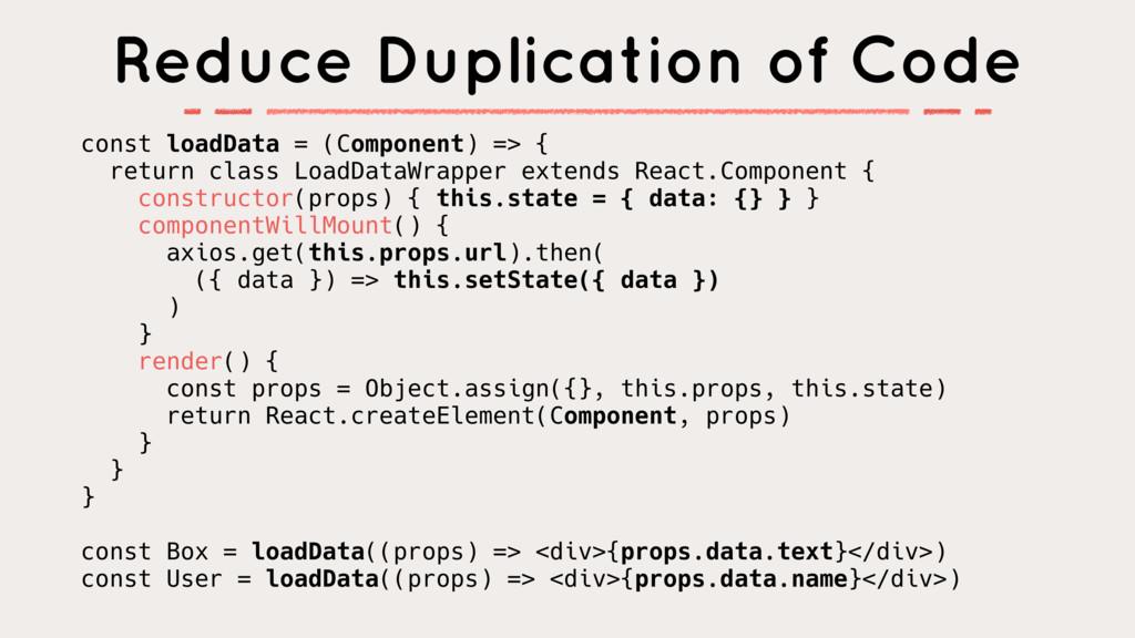 const loadData = (Component) => { return class ...