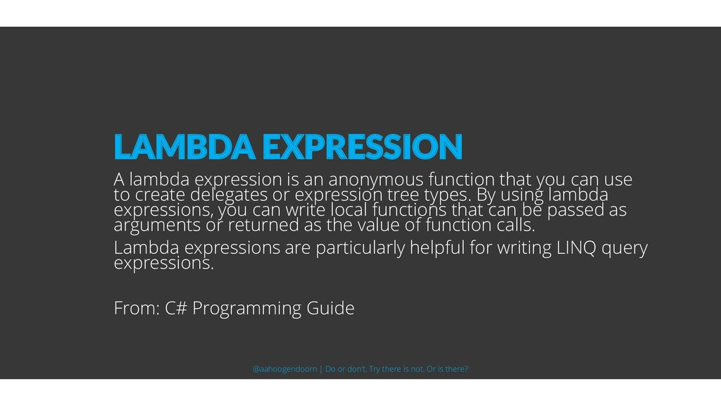 A lambda expression is an anonymous function th...