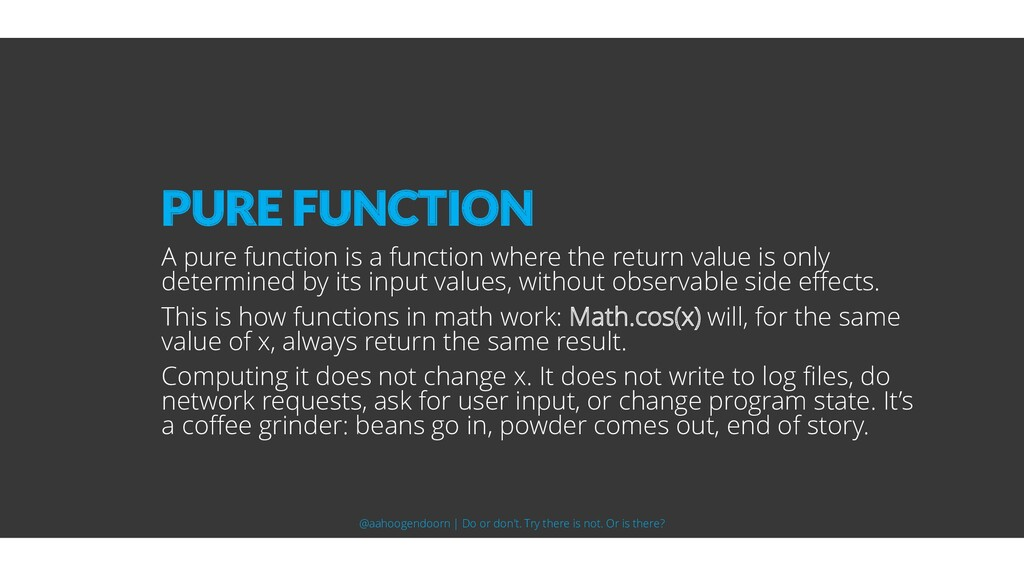 A pure function is a function where the return ...