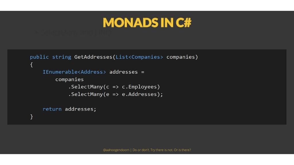 MONADS IN C# • SelectMany and LINQ @aahoogendoo...
