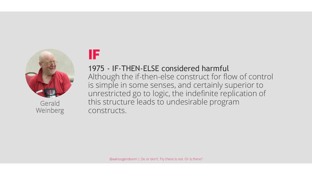 1975 - IF-THEN-ELSE considered harmful Although...