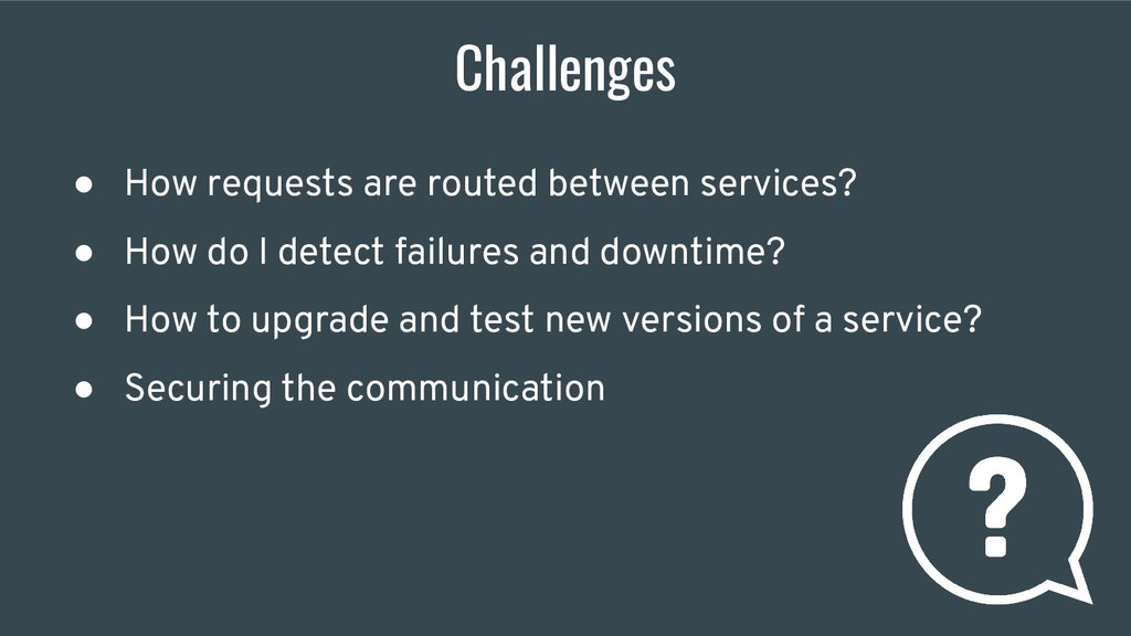 Challenges ● How requests are routed between se...