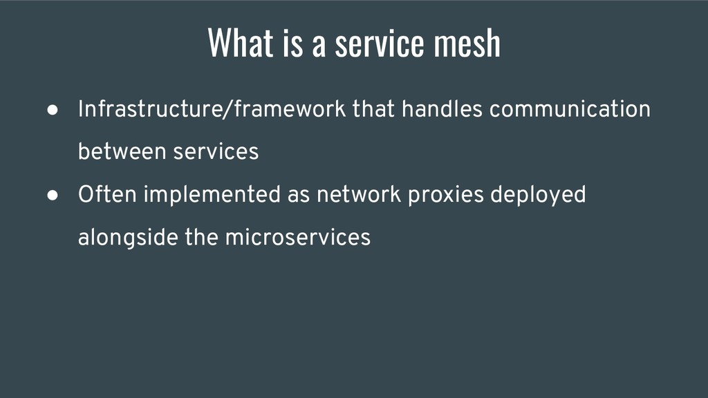 What is a service mesh ● Infrastructure/framewo...
