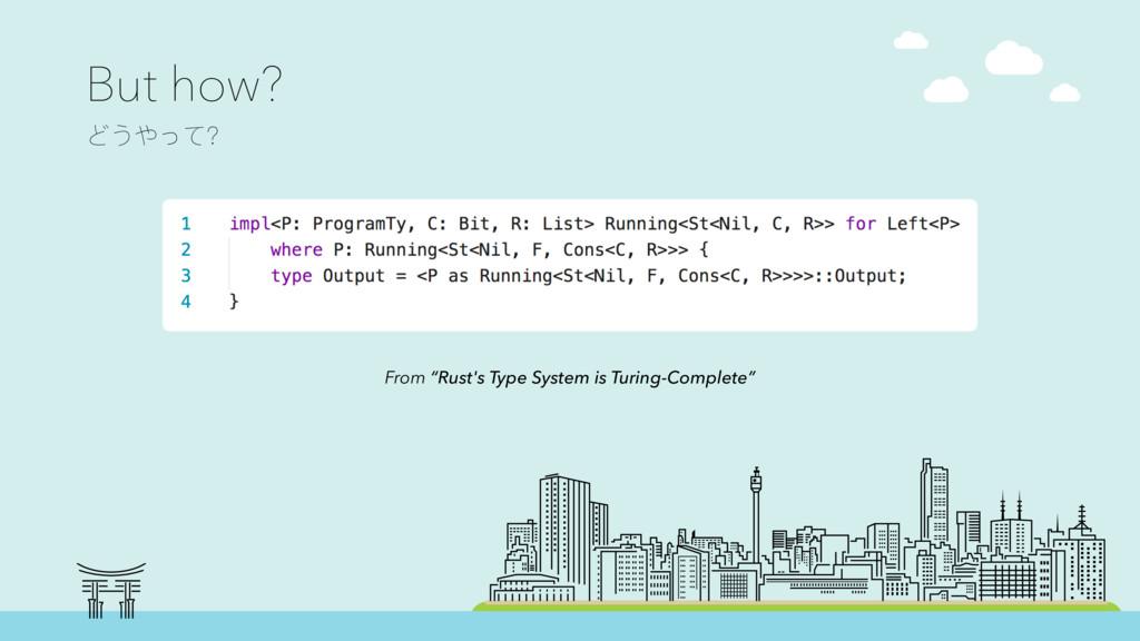 But how? Ϳ͜ΚͼҘ impl<P: ProgramTy, C: Bit, R: ...