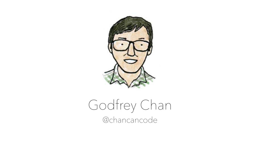 Godfrey Chan @chancancode