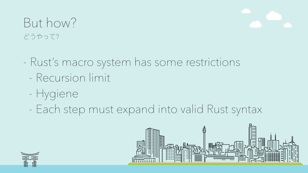 But how? Ϳ͜ΚͼҘ - Rust's macro system has some...
