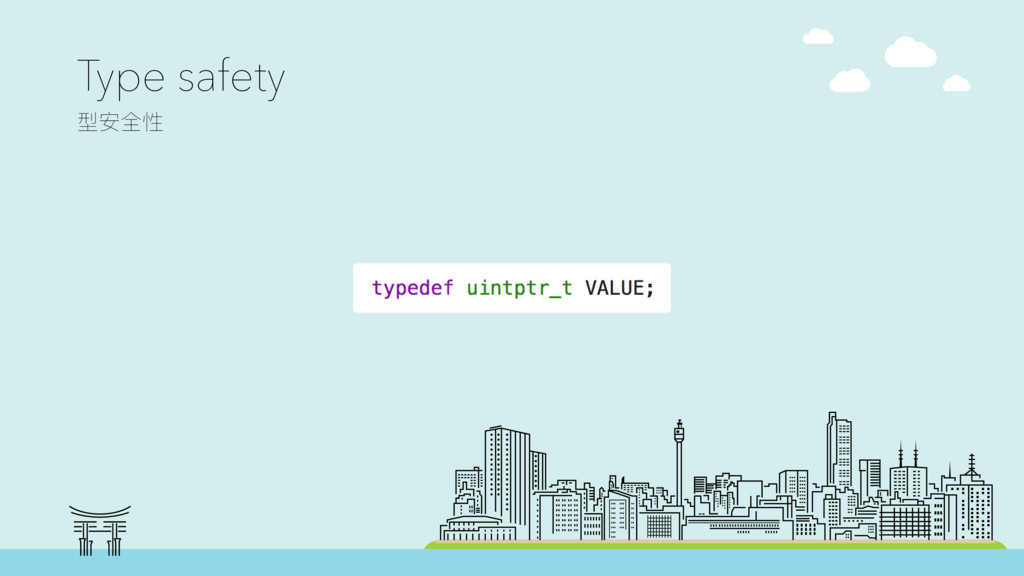 Type safety ࣳਞق typedef uintptr_t VALUE;