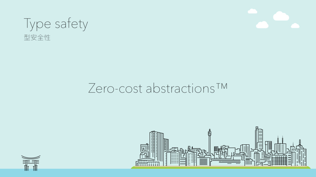 Type safety ࣳਞق Zero-cost abstractions™