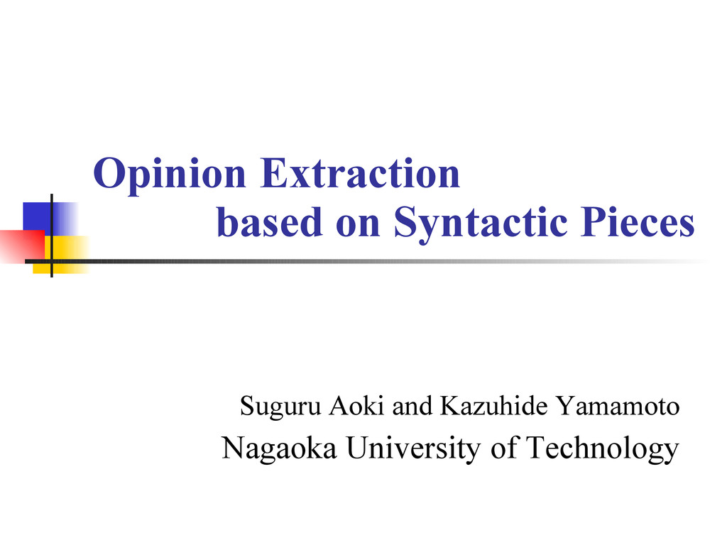 Opinion Extraction based on Syntactic Pieces Su...